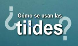 Copy of ORIGEN DEL USO DE LAS TILDES