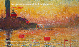 Impressionism and its Environment