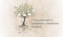 7. Nemzetiségek és etnikumok a dualizmus korában