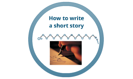 Copy of How to write a short story