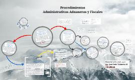 Procedimientos Administrativos y Fiscales en Comercio Exterior