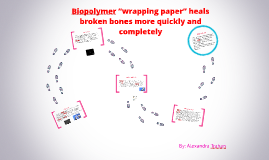 "Biopolymer ""wrapping paper"" heals broken bones more quickly"