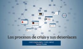 Copy of Los procesos de crisis y sus desenlaces