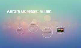 Aurora Borealis: Villain