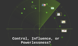 Control, Influence, or Powerlessness?