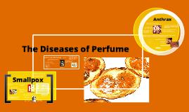The Diseases Behind Perfume