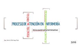 Copy of Proceso Enfermero y Pensamiento Enfermero