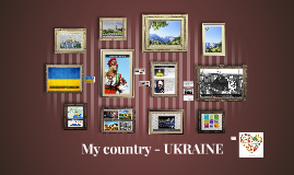 My country - UKRAINE