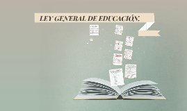 LEY GENERAL DE EDUCACION.