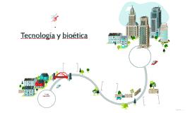Tecnología y bioética