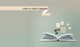 Cómo se educó Carmina