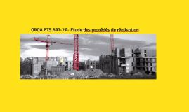 ORGA BTS BAT-2A- Etude de procédés de réalisation