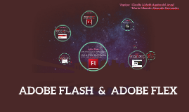 ADOBE FLASH & ADOBE FLEX