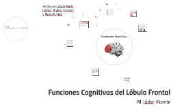 Funciones Cognitivas del Lóbulo Frontal
