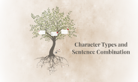 Character Types and Sentence Combination