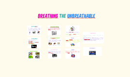 Breathing the unbreathable