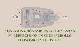 Copia de CONTAMINACION AMBIENTAL DE MANTA Y SU REPERCUSION EN SU DESA