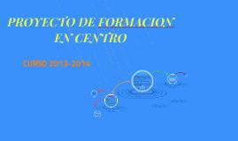 PROYECTO DE FORMACION EN CENTRO