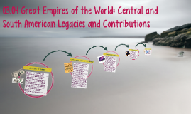 03.04 Great Empires of the World: Central and South American