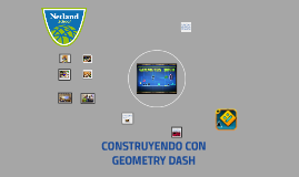 CONSTRUYENDO CON GEOMETRY DASH