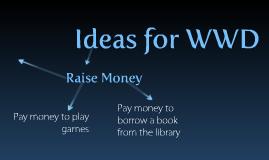 Ideas for WWD