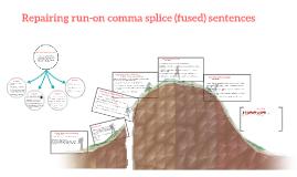 Repairing run-on comma splice (fused) sentences