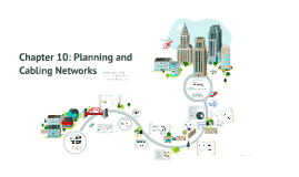 Copy of Chapter 10: Planning and Cabling