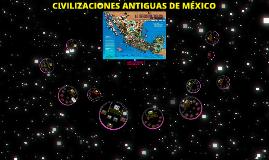 Copy of CIVILIZACIONES ANTIGUAS DE MÉXICO