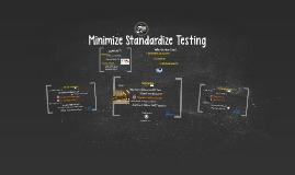 Minimize Standardize Testing