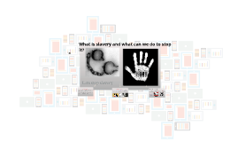 What is slavery and what can we do to stop it?