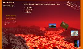 Vulcanismo e tipos de materiais vulcânicos