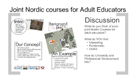 Joint Nordic courses for adult educators.