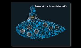 Evolución de la Administración. 1950 - Actualidad