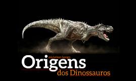 3 Origens dos dinossauros