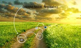 Copy of Conceptos Basicos - Actividad # 1