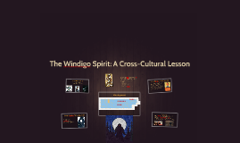 The Windigo Spirit