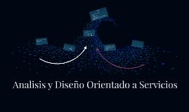 Analisis y Diseño Orientado a Servicios