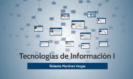 Tecnologías de Información I
