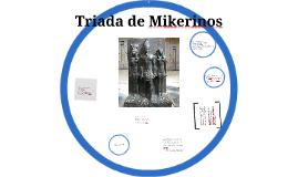 2. Triada de Mikerinos