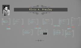 Elvis A. Presley