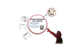 Copy of PROCESO INDUSTRIAL DE LA CERVEZA