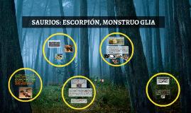 SAURIOS: ESCORPION, MONSTRUO GLIA