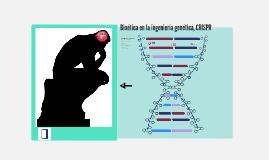 Bioética en la ingeniería genética, CRISPR