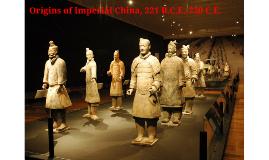 Origins of Imperial China, 221 B.C.E.-220 C.E. (Ch. 5)