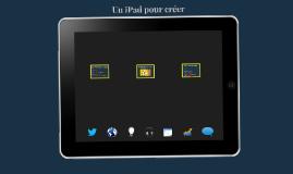6e Un iPad pour créer