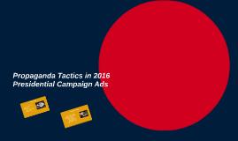 Propaganda Tactics in 2016 Presidential Campaign Ads