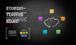 student-Teacher Relati