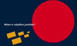 When is rebellion justified?