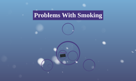 Problems With Smoking