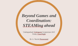 Beyond Games and Coordination: STEAMing ahead